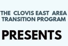 The Clovis East Area Transition Program Presents